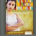 Living with Scoliosis (Living with Health Challenges (Abdo))