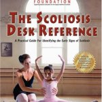 The Scoliosis Desk Reference, a Practical Guide for Identifying the Early Signs of Scoliosis