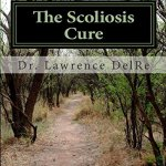 The Scoliosis Cure: The Scoliosis Exercise