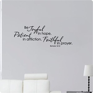 32″ Be Joyful In Hope, Patient In Affliction, Faithful In Prayer Romans 12:12 Bible Verse Christian Scripture Wall Decal Sticker Art Mural Home Décor Quote