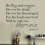 "27"" Be Strong and Courageou Do Not Be Afraid Do Not Be Discouraged for the Lord Your God Will Be with You Wherever You Go. Joshua 1:9 Wall Decal Sticker Art Mural Home Décor Quote Lettering Christian Bible Verse Scripture Religious"